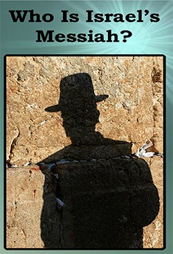 Who Is Israel's Messiah?